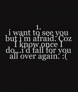 want to see you afraid coz i know once