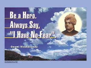"""Be A Hero. Always Say, 'I Have No Fear' """"- Swami Vivekananda ..."""