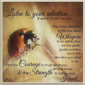 Listen to your intuition...