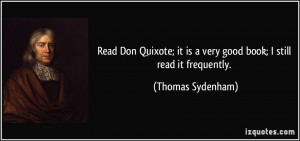 Read Don Quixote; it is a very good book; I still read it frequently ...