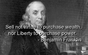 Benjamin franklin quotes and sayings meaningful liberty wealth