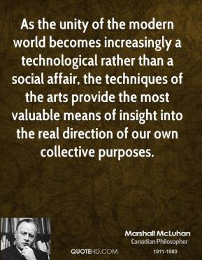 As the unity of the modern world becomes increasingly a technological ...