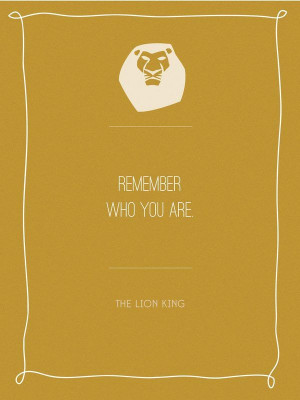 Lion King Quotes Remember Who You Are Lion king: remember who you