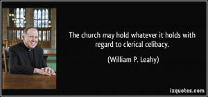 The church may hold whatever it holds with regard to clerical celibacy ...