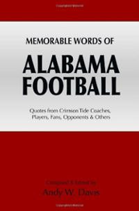 Memorable Words of Alabama Football: Quotes from Crimson Tide Coaches ...