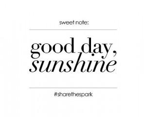 Happy Friday Quote: Good Day, Sunshine!