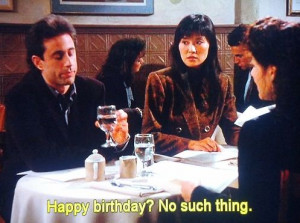 Seinfeld quote - Jerry on birthdays, 'The Visa'