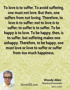 to love is to suffer; not to love is to suffer; to suffer is to suffer ...