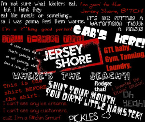 Jersey Shore Quotes Poster by wiigamer024