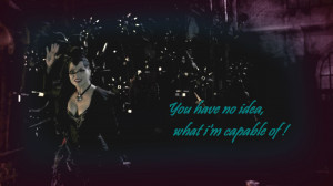 Once Upon A Time Regina - You have no idea what i'm capable of!