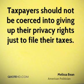 Melissa Bean - Taxpayers should not be coerced into giving up their ...