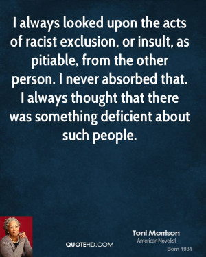 toni-morrison-toni-morrison-i-always-looked-upon-the-acts-of-racist ...