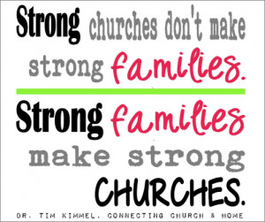 Strong churches don't make strong families.