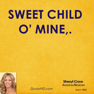 Sweet Child O' Mine,.