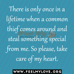 There is only once in a lifetime when a common thief comes around and ...
