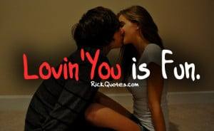 Love Quotes | Loving You Is Fun Love Quotes | Loving You Is Fun