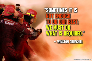 """... to do our best; we must do what is required."""" ~ Winston Churchill"""