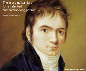 ... and hardworking person - Ludwig van Beethoven Quotes - StatusMind.com