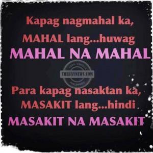 Kapag nagmahal ka, MAHAL lang…., huwag MAHAL na MAHAL. Para kapag ...
