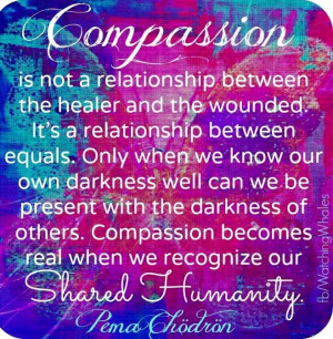 Compassion quote via www.Facebook.com/WatchingWhales