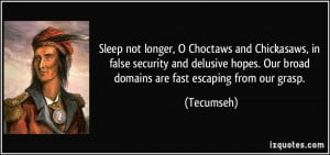 Choctaws and Chickasaws, in false security and delusive hopes ...