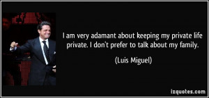 More Luis Miguel Quotes