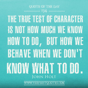 The true test of character quotes, Quote of The Day
