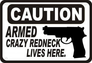... Armed Crazy Redneck Gun Security Humor 14