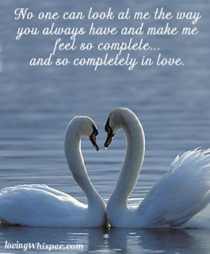 ... me the way you always have and make me feel so complete and so