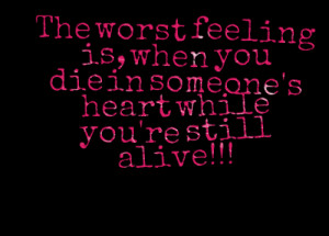 2508 The Worst Feeling Is When You Die In Someones Heart Whilepng