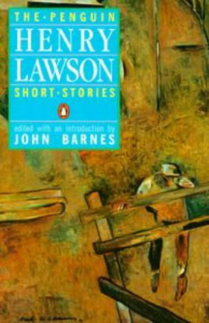 An Henry Lawson is too often regarded as a legend rather than a writer ...