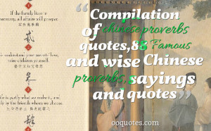 ... chinese proverbs quotes,88 Famous and wise Chinese proverbs, sayings