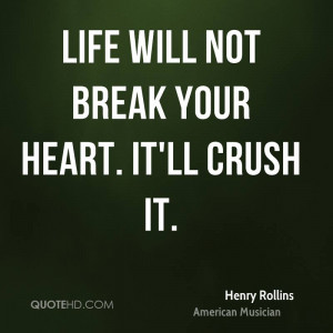henry-rollins-henry-rollins-life-will-not-break-your-heart-itll-crush ...