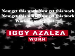 Iggy Azalea Work Lyrics Quotes