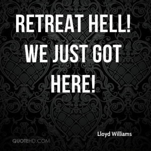 Retreat hell! We just got here!