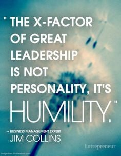 The x-factor of great leadership is not personality, it's humility ...