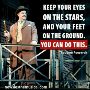 Theodore Roosevelt-Favorite president just because of Newsies.