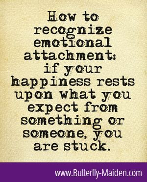Emotional Attachment Cured by a Healthy Dose of Non-Attachment ...