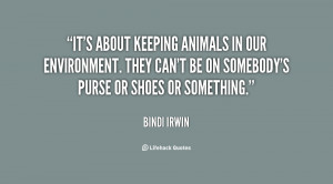 It's about keeping animals in our environment. They can't be on ...