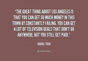 quote-Daniel-Tosh-the-great-thing-about-los-angeles-is-240399.png
