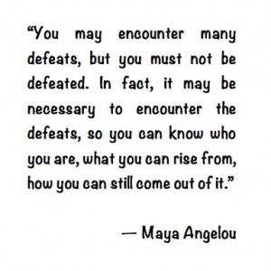 ... quote about defeat. I've definitely been feeling defeated lately