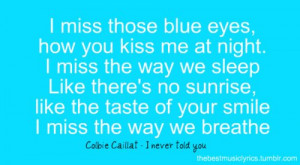 Quotes] I miss those blue eyes, how you kiss me at night.