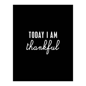 original_today-i-am-thankful-inspirational-print.jpg
