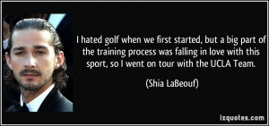 hated golf when we first started, but a big part of the training ...