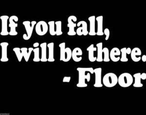 If You Fall Floor FUNNY QUOTES Deca l Sticker College Humor Car Truck ...