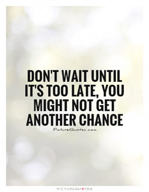 Waiting Quotes Chance Quotes