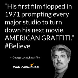 "... down his next movie, AMERICAN GRAFFITI."" – George Lucas #Believe"