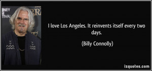 quote i love los angeles it reinvents itself every two days billy