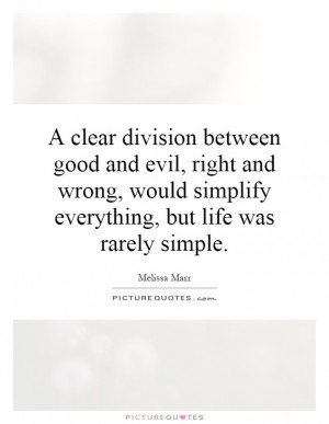 clear division between good and evil, right and wrong, would ...
