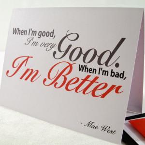When I am Good, I am very Good